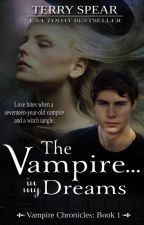 The Vampire...In My Dreams by TerrySpear