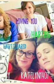 loving you HARTBIG/HARTSQUARED by katelyn1407