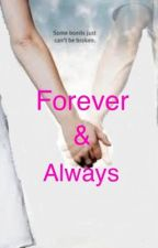 Forever & Always by zbarnes0713