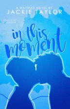 In This Moment (On Hold) by TheJackieTaylor