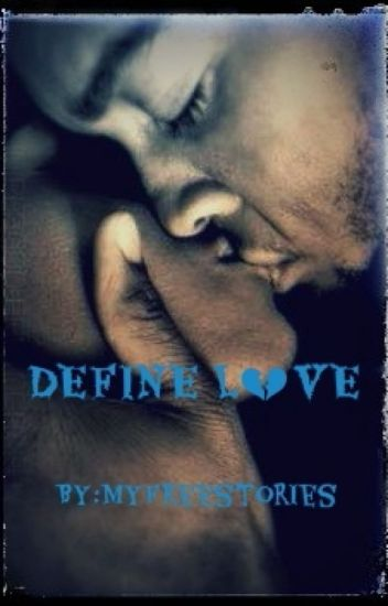 Define LOVE: Sequel to Diary Of A Gay Black Teen (boyxboy)