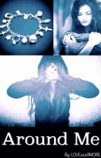 Around Me (Slow updates) by LOVExxxAMORE