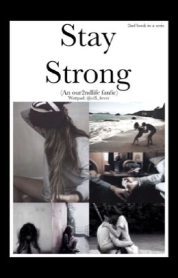 Stay Strong (Our2ndlife/O2L)
