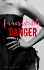 Irresistible Danger by ChinksSoriano