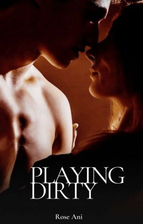 Playing Dirty (Power Play 2) by Neon_chocolates