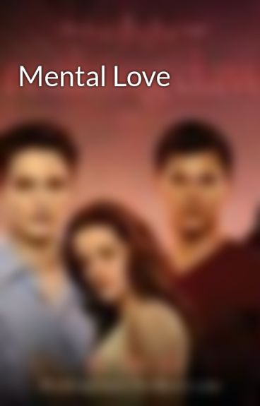 Mental Love by love4evertwilight
