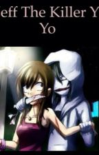 Jeff the killer y yo by cisa15