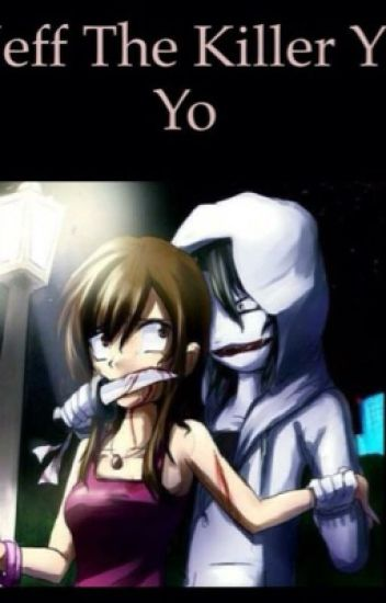 Jeff the killer y yo