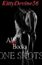 All My Books One Shots by KittyDevine56