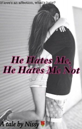 He Hates Me, He Hates Me Not