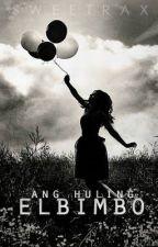 Ang Huling El Bimbo (One Shot) by sweetrax