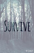 Survive by cupcakerainbow369