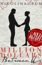 Million Dollars Between Us by NikolinaDrum