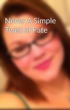 Never A Simple Twist of Fate by angelwing218