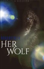 Her Wolf ~Book 1~ [Hiccelsa] by Nobody2014