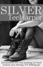 Silver (A Story of Rejection) by TeeHarper