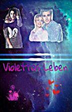 Violettas Leben ✔️ by Leonetta_4ever_