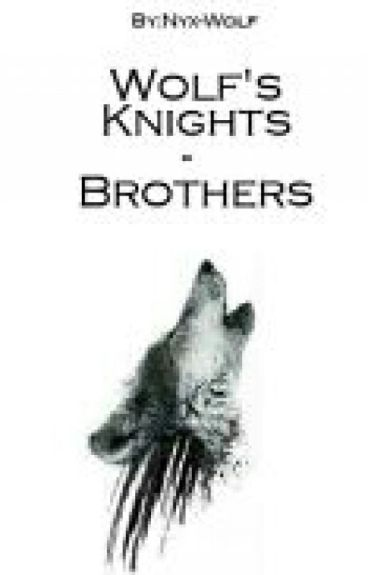 Wolf's Knights - Brothers