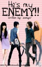 He's My Enemy [BOOK 1 COMPLETED ] -He's My Husband [BOOK 2 COMPLETED ] by sumyiir