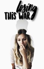 Losing This War » Sequel to Save Me From Myself by TheMeganHowell