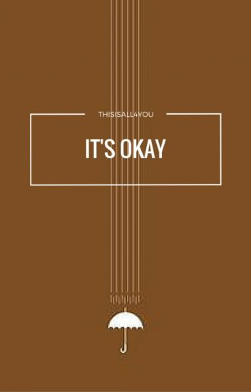 It's Okay || l.h [completed]