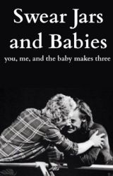 Swear Jars and Babies (Book Four) by ConWeCallLove