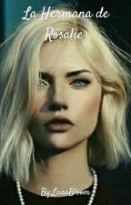 La hermana de Rosalie by LunaBloom