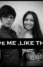 Love Me Like That [ KathNiel ] ON-HOLD. by ElalaMicha