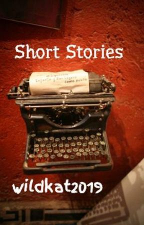 Short Stories by wildkat2019