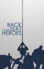 Backseat Heroes by isariah