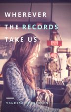 Wherever the Records Take Us by youngatink