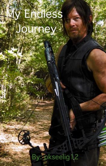 My Endless Journey {Daryl Dixon/Walking Dead fan fiction}