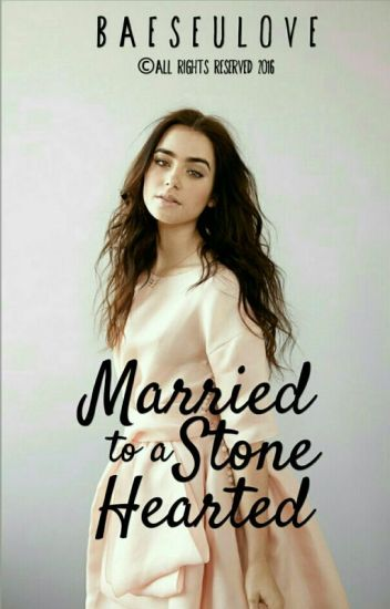 Married to a Stone Hearted