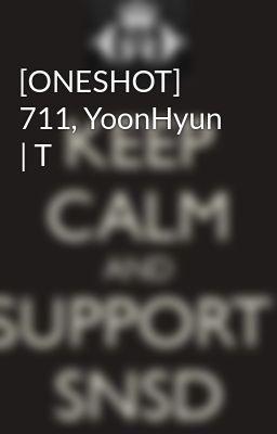 [ONESHOT] 711, YoonHyun | T