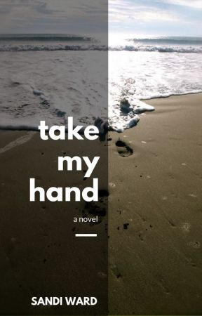 Take My Hand by sandiwardbooks