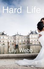 Hard Life (Harry Styles fanfic) by lily_webb