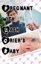 Pregnant with Nash grier's baby by MagconGrierAndi