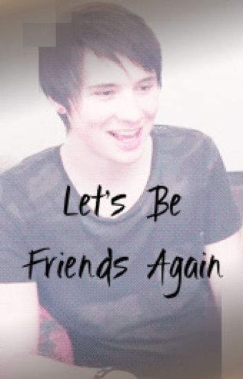 Lets Be Friends Again