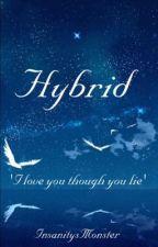 Hybrid by InsanitysMonster