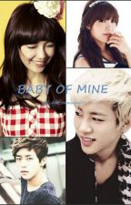 Baby Of Mine (Daehyun and Eunji Fanfiction) by jdhbaby