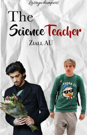 The Science Teacher (Ziall AU) by Larrywhimpers