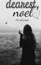 Dearest Noel, by MecahJoseph