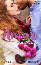 Amor por Acaso - Degustação by MiMeireles