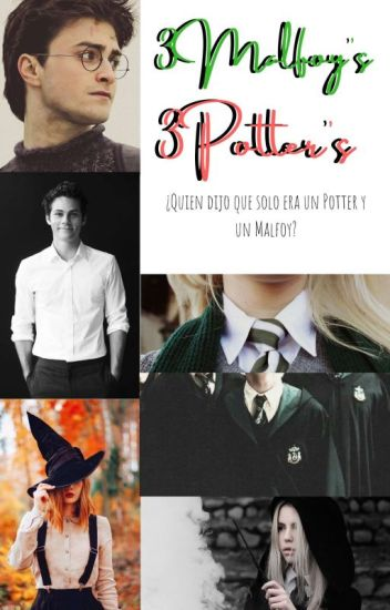 3 malfoy's y 3 potter's [#1] #Wattys2017