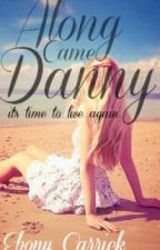Along Came Danny by Ebc-17