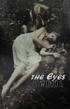 The Eyes of the Woods by LonelyGirl96