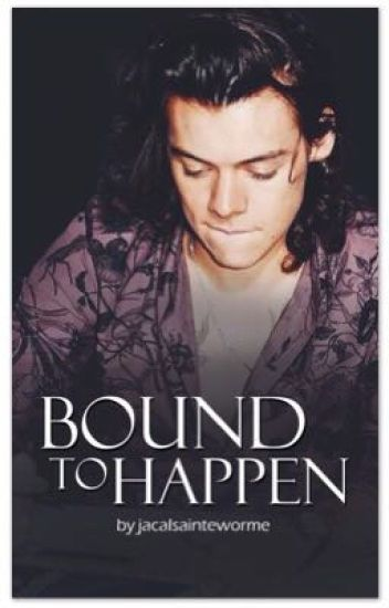 Bound to Happen • HS