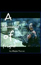 Blizzard of Fright [book 1] by AlyssaJade00
