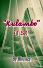 """Kulambo"" by Rhenzy_Stories"