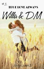 Willa and DM (TLA #1) [COMPLETED] by AnneJunio1